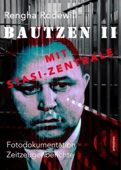 Bautzen II Mit Stasi-Zentrale (eBook, ePUB) - Rodewill, Rengha