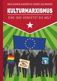 Kulturmarxismus - Eine Idee vergiftet die Welt (eBook, ePUB)