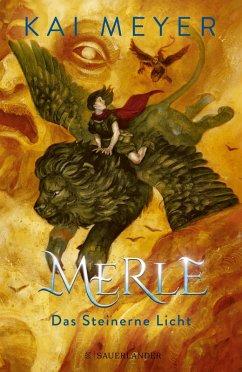 Das Steinerne Licht / Merle-Zyklus Bd.2