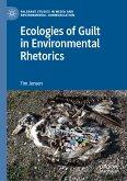 Ecologies of Guilt in Environmental Rhetorics (eBook, PDF)