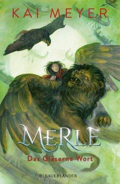 Das Gläserne Wort / Merle-Zyklus Bd.3