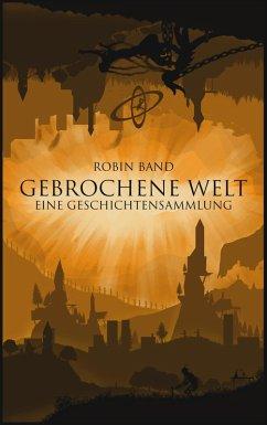 Gebrochene Welt (eBook, ePUB)