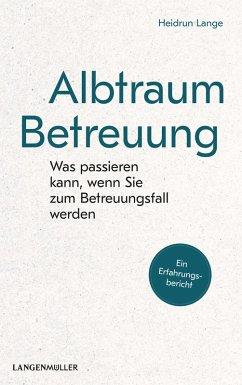 Albtraum Betreuung (eBook, ePUB) - Lange, Heidrun