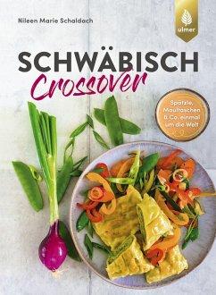 Schwäbisch Crossover (eBook, ePUB) - Schaldach, Nileen Marie