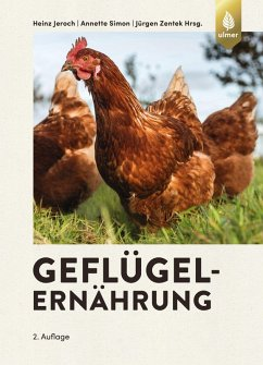 Geflügelernährung (eBook, ePUB) - Jeroch, Heinz; Simon, Annette; Zentek, Jürgen