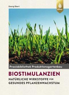 Biostimulanzien (eBook, ePUB) - Ebert, Georg