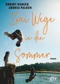 Zwei Wege in den Sommer (eBook, ePUB)
