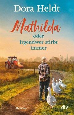 Mathilda oder Irgendwer stirbt immer (eBook, ePUB) - Heldt, Dora