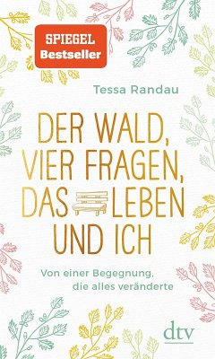 Der Wald, vier Fragen, das Leben und ich, Von einer Begegnung, die alles veränderte (eBook, ePUB) - Randau, Tessa