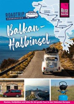 Reise Know-How Roadtrip Handbuch Balkan-Halbinsel : von Deutschland bis Albanien mit dem Bulli - Brecht, Marvin; Hardt, Stefanie