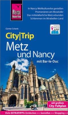 Reise Know-How CityTrip Metz und Nancy mit Bar-Le-Duc - Schenk, Günter