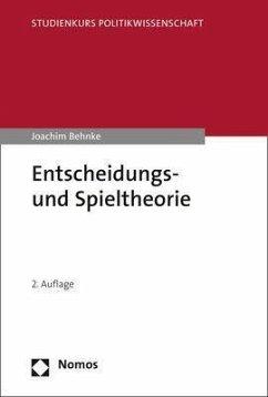 Entscheidungs- und Spieltheorie - Behnke, Joachim