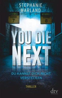 You Die Next - Du kannst dich nicht verstecken / Clementine Starke Bd.2 (eBook, ePUB) - Marland, Stephanie