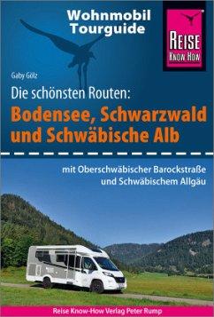 Reise Know-How Wohnmobil-Tourguide Bodensee, Schwarzwald und Schwäbische Alb (mit Oberschwäbischer Barockstraße und Württembergischem Allgäu) - Gölz, Gaby