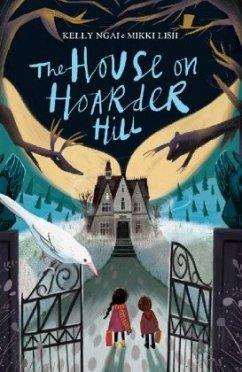 The House on Hoarder Hill - Ngai, Kelly; Lish, Mikki