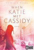 When Katie met Cassidy (eBook, ePUB)