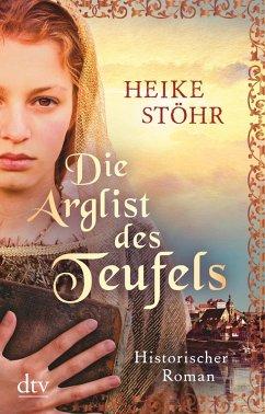 Die Arglist des Teufels / Teufels-Trilogie Bd.3 (eBook, ePUB) - Stöhr, Heike