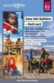 Reise Know-How ReiseSplitter Jesus liebt Radfahrer - Navid auch Wie uns Gottgesandte, Waffennarren und Warmduscher aus der Klemme halfen