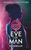 Die Rebellin / Eve of Man Bd.2 (eBook, ePUB)
