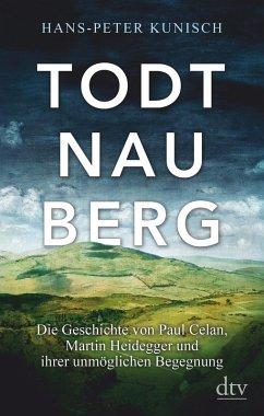Todtnauberg (eBook, ePUB) - Kunisch, Hans-Peter