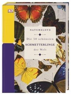Naturelove. Die 50 schönsten Schmetterlinge der Welt - Lowen, James