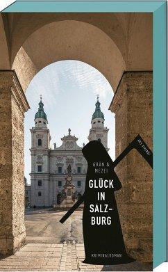 Glück in Salzburg - Grän, Christine; Mezei, Hannelore