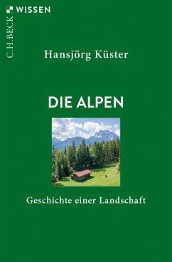 Die Alpen - Küster, Hansjörg