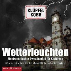 Wetterleuchten. Ein dramatischer Zwischenfall für Kluftinger, 2 Audio-CD - Klüpfel, Volker; Kobr, Michael