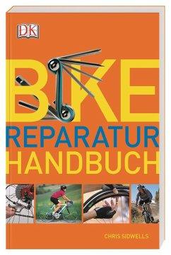 Bike-Reparatur-Handbuch - Sidwells, Chris