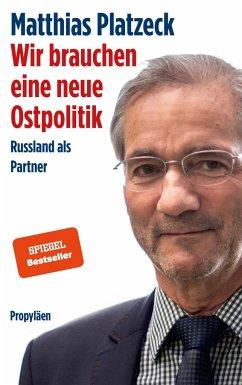 Wir brauchen eine neue Ostpolitik - Platzeck, Matthias