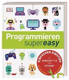 Programmieren supereasy - Vorderman, Carol;Woodcock, Jon