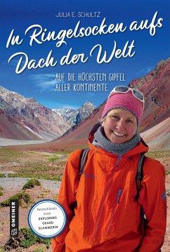 In Ringelsocken aufs Dach der Welt - Schultz, Julia E.