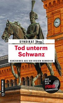 Tod unterm Schwanz - Birkefeld, Richard;Zäuner, Günther;Kuhnert, Cornelia