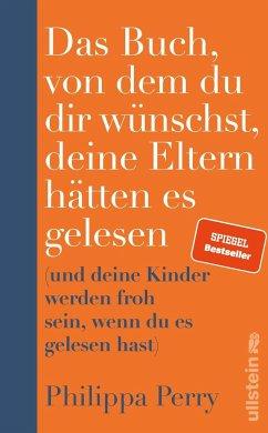 Das Buch, von dem du dir wünschst, deine Eltern hätten es gelesen - Perry, Philippa