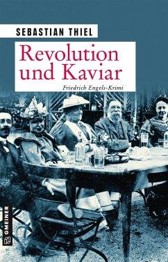 Revolution und Kaviar - Thiel, Sebastian