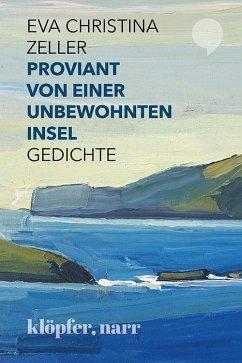 Proviant von einer unbewohnten Insel - Zeller, Eva Chr.