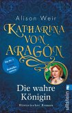 Katharina von Aragon / Tudor-Königinnen Bd.1