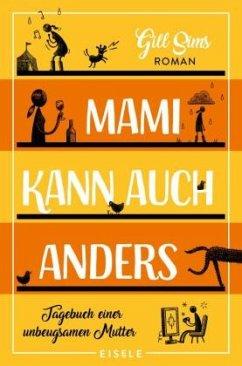 Mami kann auch anders / Tagebuch einer gestressten Mutter Bd.3