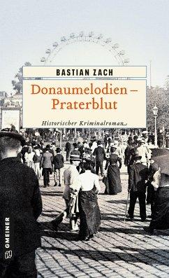 Donaumelodien - Praterblut - Zach, Bastian