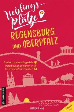 Lieblingsplätze Regensburg und Oberpfalz - May, Heinrich