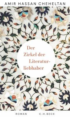 Der Zirkel der Literaturliebhaber - Cheheltan, Amir Hassan