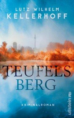 Teufelsberg / Kommissar Wolf Heller Bd.2 - Kellerhoff, Lutz Wilhelm;Kellerhoff, Lutz W.