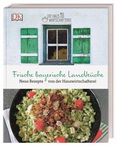 Frische bayerische Landküche - Die Hauswirtschafterei