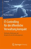 IT-Controlling für die öffentliche Verwaltung kompakt