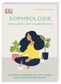 Sophrologie. Die Kunst des starken Ichs