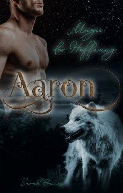 Aaron - Magie der Hoffnung - Baines, Sarah
