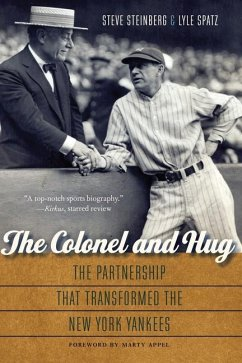 The Colonel and Hug: The Partnership That Transformed the New York Yankees - Steinberg, Steve; Spatz, Lyle