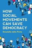 How Social Movements Can Save Democracy: Democratic Innovations from Below