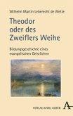 Theodor oder des Zweiflers Weihe