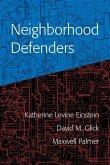 Neighborhood Defenders: Participatory Politics and America's Housing Crisis